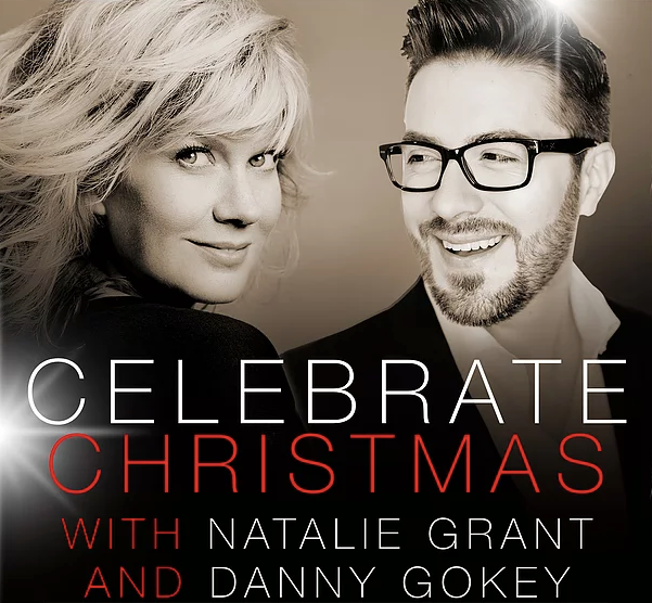 Celebrate Christmas with Natalie Grant and Danny Gokey – Live Show ...